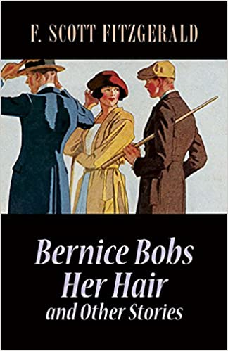 bernice bobs her hair was a short story written by f. scott fitzgerald in 1920 and had clear ties to the roaring 20's